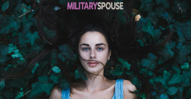 Military Spouse Life: A Difficult Challenge Worth Accepting
