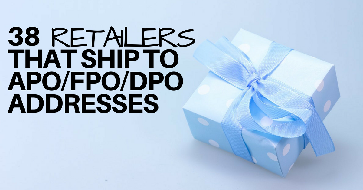 38 Retailers That Ship To APO:FPO:DPO Addresses – Military Spouse